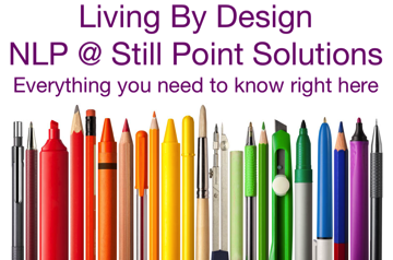 NLP at Still Point Solutions: living by design